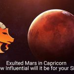 Exulted Mars in Capricorn:  How Influential will it be for your Sign?