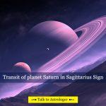 Transit of planet Saturn in Sagittarius Sign
