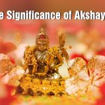 Know the Significance of Akshaya Tritiya