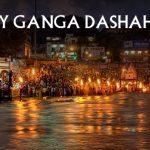 Ganga Dussehra - Praising the pious river – Ganga 12th  June 2019