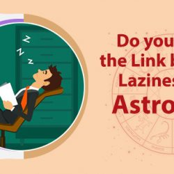 Do you Know the Link between Laziness and Astrology