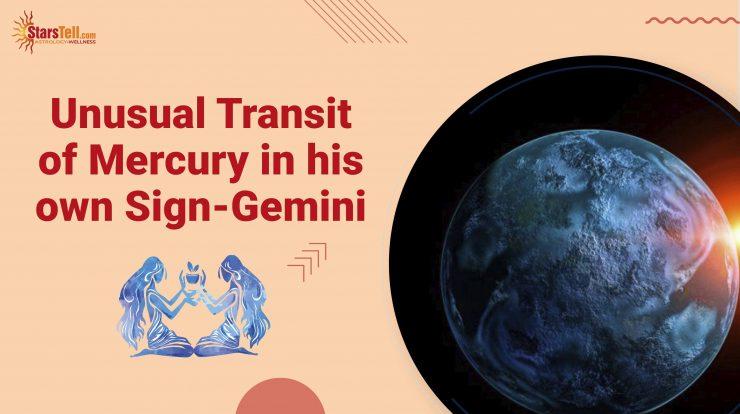 Unusual Transit of Mercury in his own Sign Gemini