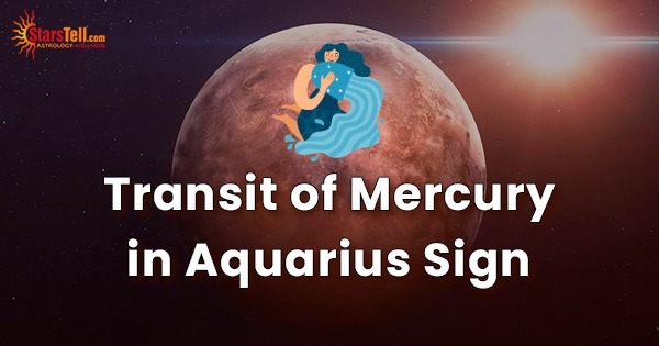 Transit of Mercury in Aquarius Sign
