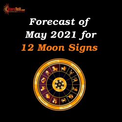 #Forecast of May 2021 for 12 Moon Sign