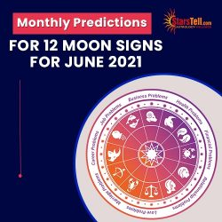 #Monthly Predictions for 12 Moon Signs for June 2021