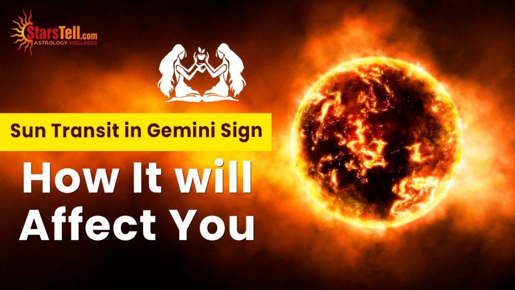 Sun Transit in Gemini sign How It will Affect You