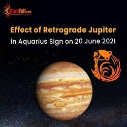 Effect of #Retrograde Jupiter in Aquarius Sign on 20 June 2021