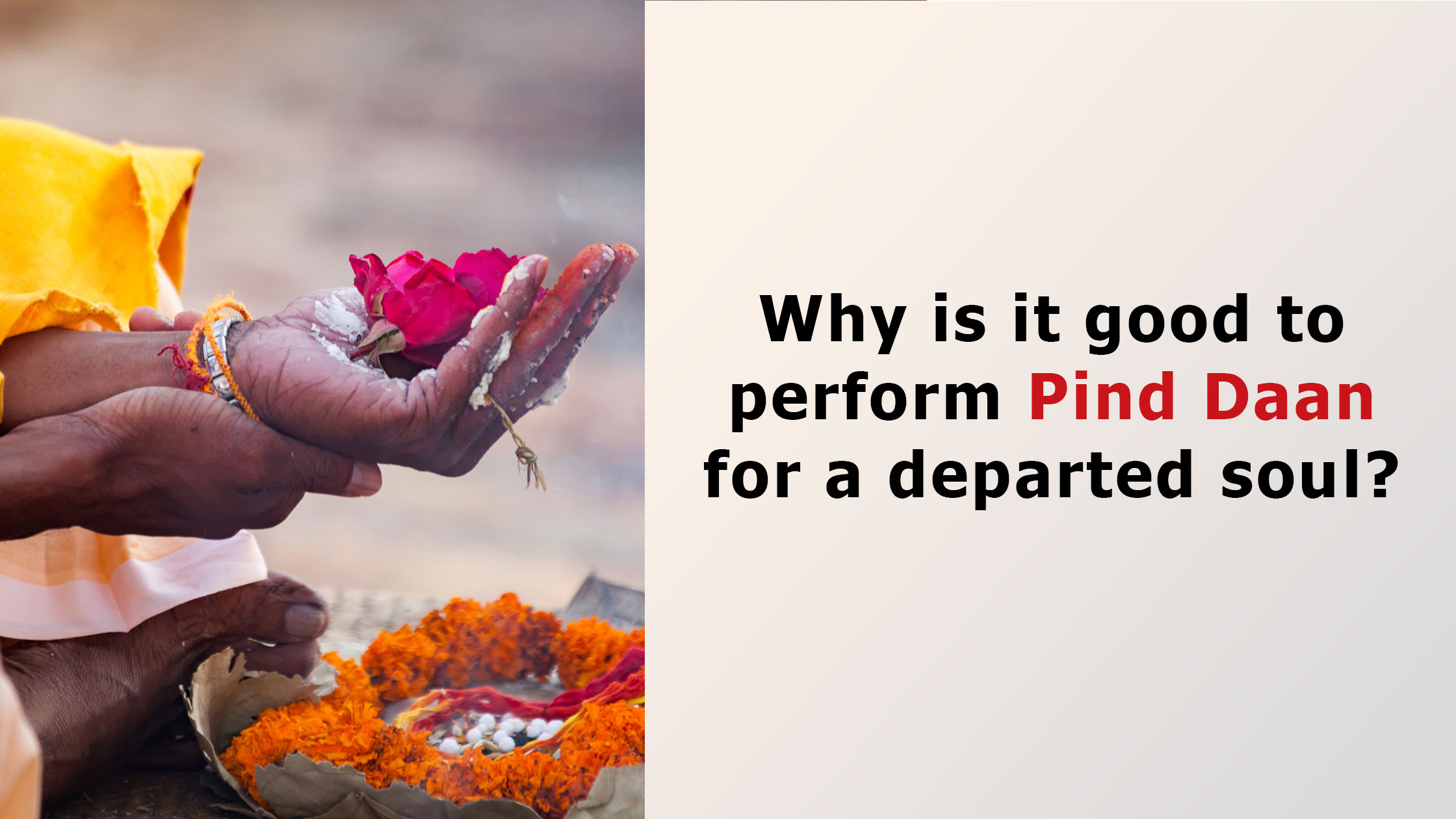 Why is it good to perform Pind Daan for a departed soul?